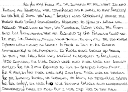 "Image shows a handwritten letter stating, ""As you may know all the inmates at the, what is now known as Kinross, were transferred as a whole to that facility in the fall of 2015. The ""new"" facility was abhorrently under the health and safety standards required to open it. When we arrived there was no heat, the plumbing didn't work, the room and cell furnishings that are required by CFA policies could not be met, i.e. blankets, sheets, wash cloths, towels, etc. The ventilation system when turned on caused 3 people to have to be rushed immediately to the hospital, 26 people total ended up going in time, the chow hall was woefully inadequate to facilitate 1150 inmates, the cable didn't work and there were not enough outlets for the 8 men required to live in cramped cubes built for 4 men, in fact there were only 2 outlets. There were no shelves for the inmates' bunks, no curtains, no fans, no sprinkler system for fire safety, we were fed well beneath caloric and nutritional standards! There is more but I will stop here so that this…"""